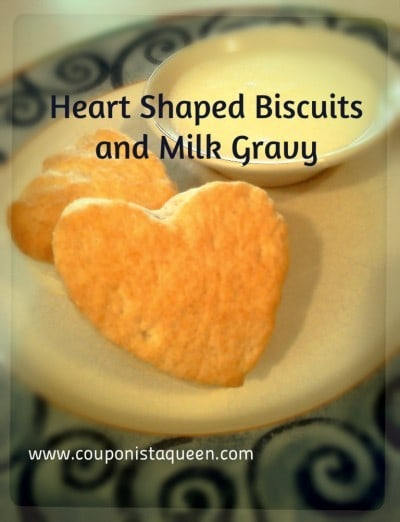 Heart Shaped Biscuits and Milk Gravy