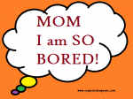 Mom I am Bored