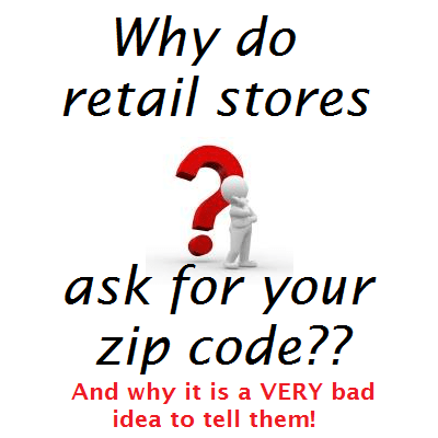 Why do retail stores ask for your zip code