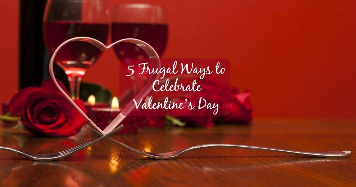 5 Frugal Ways to Celebrate Valentine's Day