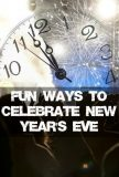 Fun Ways to Celebrate New Year's Eve