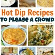 Hot Dip Recipes to Please a Crowd