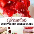 Scrumptious Strawberry Cheesecakes