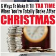 6 Unique Ways to Make it Till Tax Time When You are Broke from Christmas